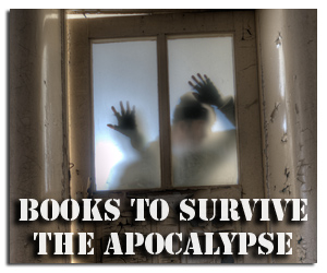 Books to Survive the Apocalypse